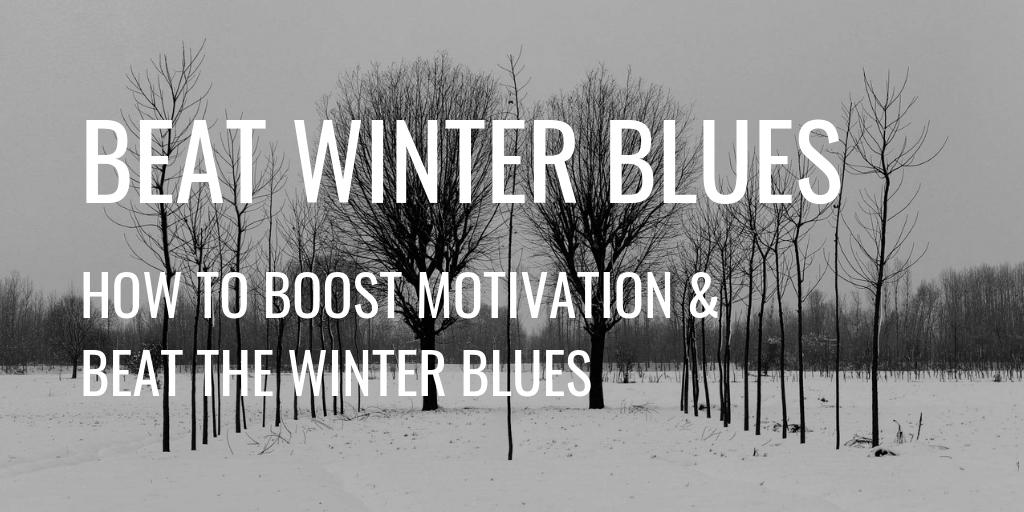Boost Motivation Beat Winter Blues Header
