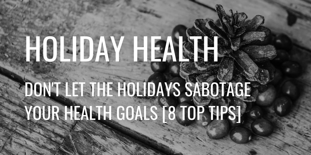Holidays Sabotage Health Goals Header